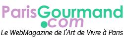 paris gourmand le magazine de l'art de vivre à Paris